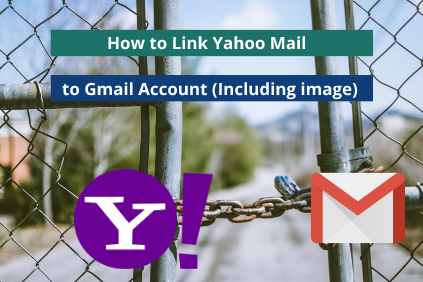 How to Link Yahoo Mail to Gmail Account (Including images) | 2019