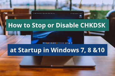 How to Stop or Disable CHKDSK at Startup in Windows 7, 8 &10 | how to remove chkdsk from startup windows 7 | how to stop chkdsk from running at startup windows 7