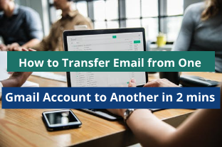 How to Transfer Email from One Gmail Account to Another