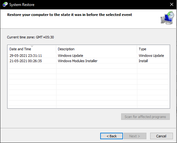 From the list choose a restore point according to your choice. and click next button to confirm your restore point