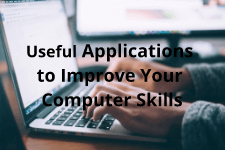 Useful applicatons to improve your computer skills